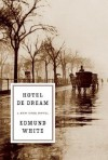 Hotel de Dream: A New York Novel - Edmund White