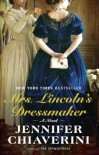 Mrs. Lincoln's Dressmaker: A Novel - Jennifer Chiaverini