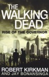 The Walking Dead: Rise of the Governor - Jay Bonansinga, Robert Kirkman