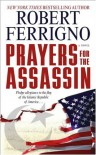 Prayers for the Assassin - Robert Ferrigno