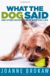 What the Dog Said - Joanne Brokaw