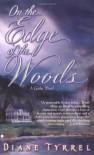 On the Edge of the Woods - Diane Tyrrel