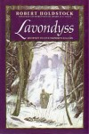 Lavondyss: Journey to an Unknown Region - Robert Holdstock