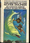 The Secret of the Silver Dolphin - Carolyn Keene