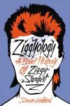 Ziggyology: A Brief History Of Ziggy Stardust - Simon Goddard