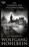Die Chronik der Unsterblichen: Am Abgrund: BD 1 (German Edition) - Wolfgang Hohlbein