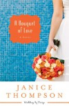 A Bouquet of Love - Janice  Thompson