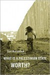 What is a Palestinian State Worth? - Sari Nusseibeh