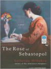 The Rose of Sebastopol - Katharine McMahon, Josephine Bailey