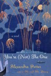 You're (Not) the One: A Novel - Alexandra Potter