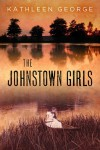 The Johnstown Girls - Kathleen George