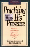 Practicing His Presence (The Library of Spiritual Classics, Volume 1) -  'Frank Laubach', 'Brother Lawrence'