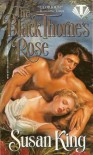 Black Thorne's Rose - Susan King