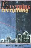 Love Ruins Everything - Karen X. Tulchinsky