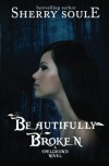 Beautifully Broken (Spellbound #1) - Sherry Soule