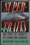 Supertrains: Solutions to America's Transportation Gridlock - Joseph Vranich