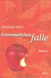 Schneewittchenfalle - Krystyna Kuhn