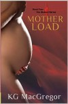 Mother Load - K.G. MacGregor