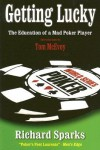Getting Lucky: The Education of a Mad Poker Player - Richard Sparks