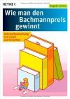 Wie Man Den Bachmannpreis Gewinnt Gebrauchsanweisung Zum Lesen Und Schreiben - Angela Leinen