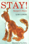 Stay Keeper's Story - Lois Lowry, True Kelley