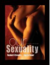 Our Sexuality - Robert L. Crooks;Karla Baur