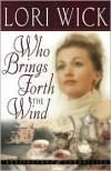 Who Brings Forth the Wind - Lori Wick