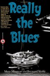 Really The Blues - 'Mezz Mezzrow',  'Bernard Wolfe'