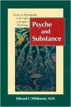 Psyche and Substance: Essays on Homeopathy in the Light of Jungian Psychology - Edward Whitmont