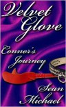 Connor's Journey, a Velvet Glove story - Sean Michael