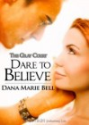 Dare To Believe - Dana Marie Bell