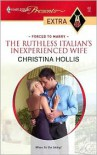 The Ruthless Italian's Inexperienced Wife - Christina Hollis