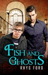 Fish and Ghosts - Rhys Ford