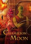 Chameleon Moon - RoAnna Sylver