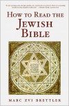 How to Read the Jewish Bible - Marc Zvi Brettler