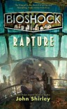 BioShock: Rapture - John Shirley