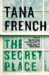 The Secret Place (Dublin Murder Squad, #5) - Tana French