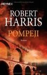 Pompeji - Robert Harris, Christel Wiemken