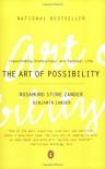 The Art of Possibility: Transforming Professional and Personal Life - Rosamund Stone Zander, Benjamin Zander