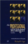 The Professional Stranger: An Informal Introduction to Ethnography - Michael H. Agar