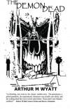 The Demon Dead - Arthur M. Wyatt
