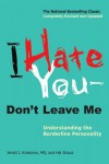 I Hate You--Don't Leave Me: Understanding the Borderline Personality - Jerold J. Kreisman, Hal Straus