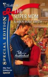 The Super Mom (Silhouette Special Edition) - Karen Smith