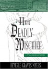 Her Deadly Mischief (A Tito Amato-Baroque Mystery)(Library Edition) - Beverle Graves Myers