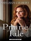 Prairie Tale - Melissa Gilbert
