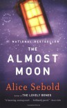 The Almost Moon - Alice Sebold