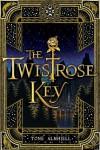 The Twistrose Key - Tone Almhjell, Jan Schoenherr