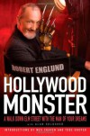 Hollywood Monster: A Walk Down Elm Street with the Man of Your Dreams - Robert Englund, Alan Goldsher
