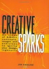Creative Sparks: An Index of 150+ Concepts, Images and Exercises to Ignite Your Design Ingenuity - Jim Krause