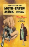 The Case of the Moth-Eaten Mink - Erle Stanley Gardner, Erle Stanley Garner